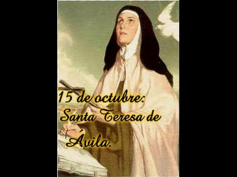 Frases para refrescar el alma: Santa teresa de Ávila - YouTube