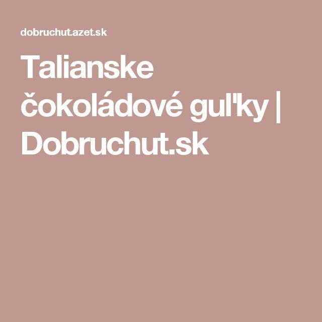 Talianske čokoládové guľky   Dobruchut.sk