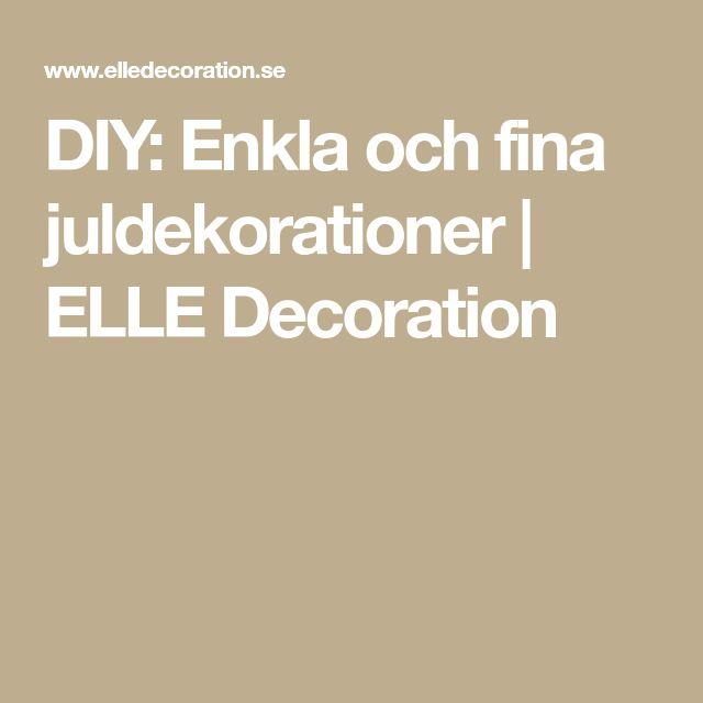 DIY: Enkla och fina juldekorationer | ELLE Decoration