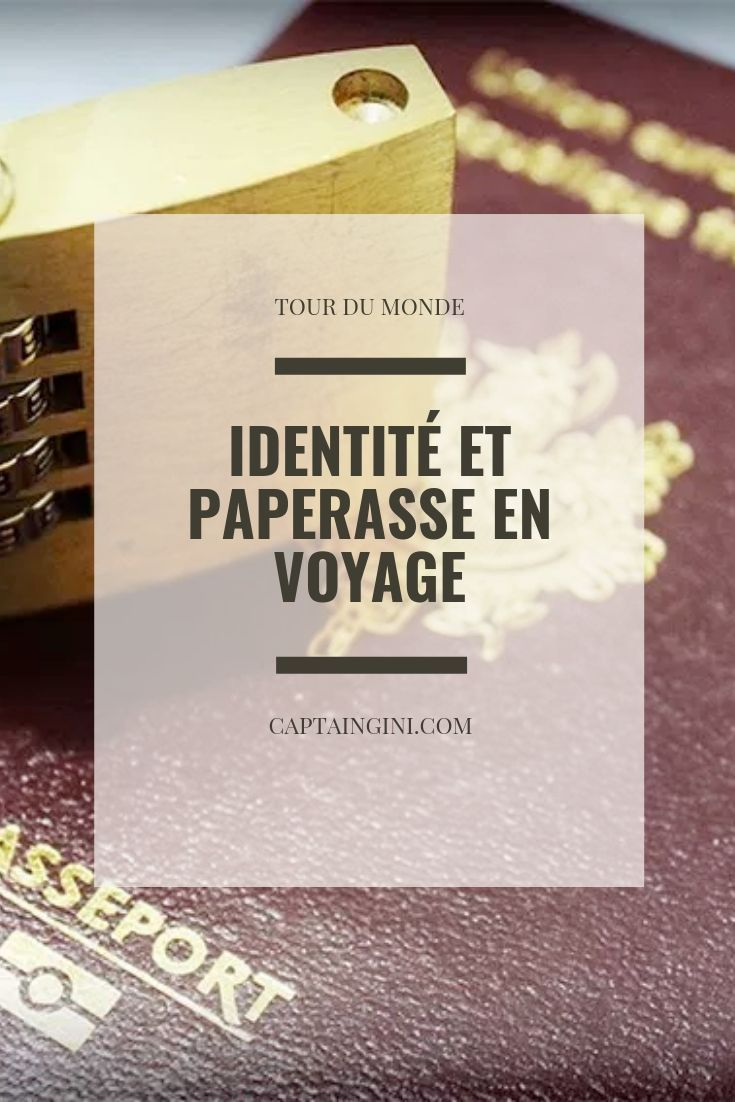 Identite Et Paperasse En Voyage Carnets De Voyage Voyage Tour