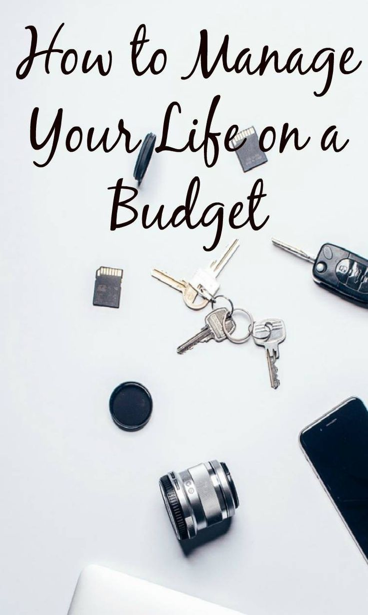How to Manage Your Life on a Budget – Financial
