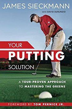 Your Putting Solution: A Tour-Proven Approach to Mastering the Greens - Best golf books