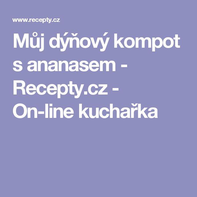 Můj dýňový kompot s ananasem - Recepty.cz - On-line kuchařka