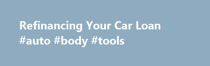 """Refinancing Your Car Loan #auto #body #tools http://australia.remmont.com/refinancing-your-car-loan-auto-body-tools/  #auto refinance rates # """"The First Payment Hangover"""" How Auto Refinance Companies Can Help Cure that Headache Save You Money on Your Auto Loan! Buying a new car is an exciting time in your life. That """"new car smell,"""" clean carpet, and an odometer that reads less than 100 miles will instantly put a smile on your face and a bounce in your step! As you drive your new car off the…"""