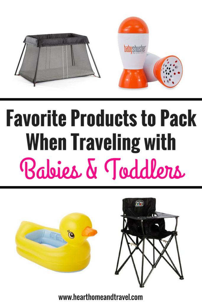 Favorite Products to Pack When Traveling with Babies & Toddlers