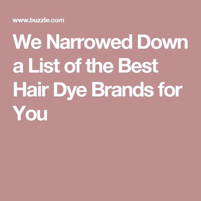 We Narrowed Down a List of the Best Hair Dye Brands for You