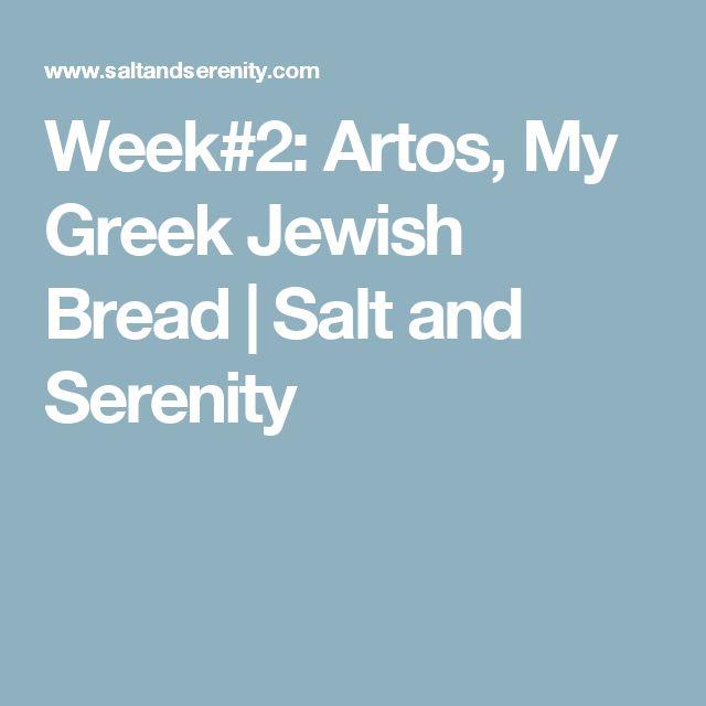 Week#2: Artos, My Greek Jewish Bread   Salt and Serenity