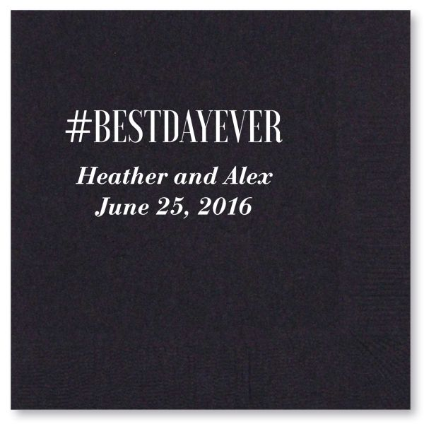 Personalized Best Day Ever hashtag wedding napkins. Love that these have the bride and groom's names and wedding date #BestDayEver