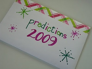 Predictions for Next Year-  what a fun tradition to start!  :)