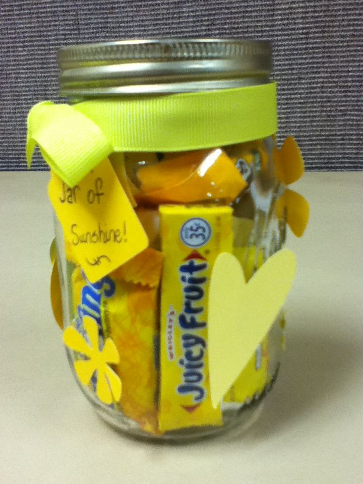 Jar of Sunshine!  Fill a mason jar with happy quotes on yellow paper, yellow candies, yellow ribbon, anything yellow!!!  Give it to someone who's having a rough day.