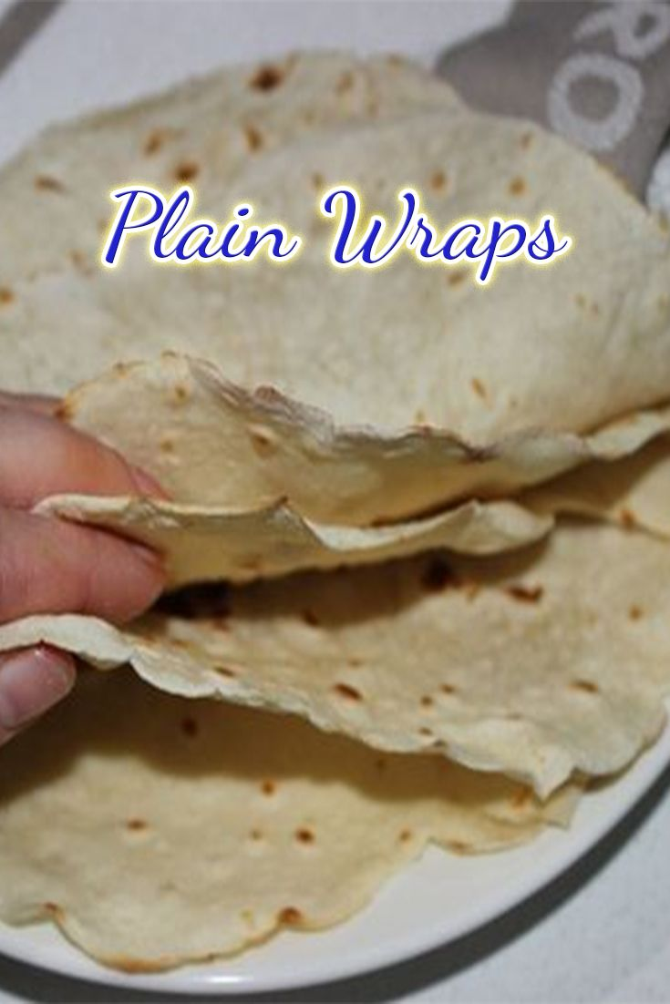 These Plain wraps are so yummy!  They've been approved by everyone that's tasted them and were pretty easy to make too.
