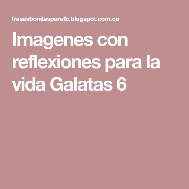 Imagenes con reflexiones para la vida Galatas 6