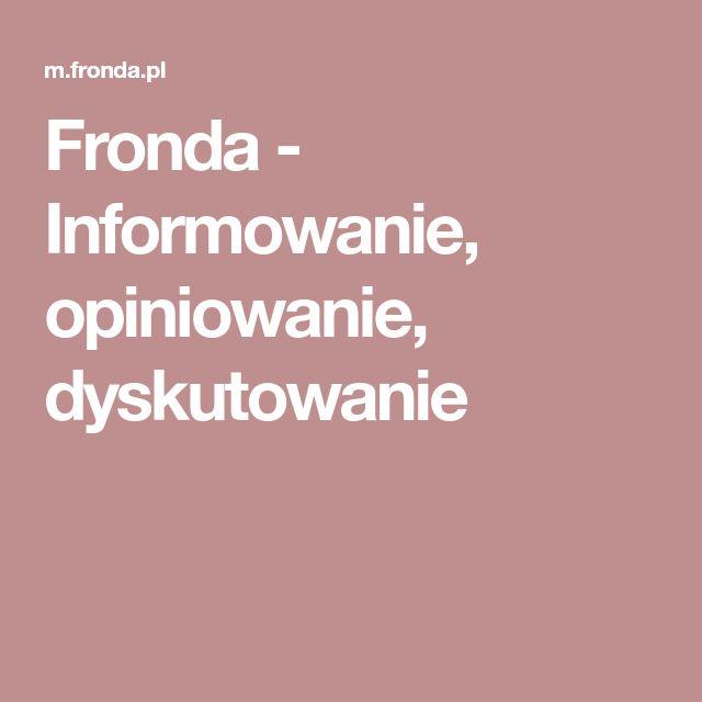 Fronda - Informowanie, opiniowanie, dyskutowanie
