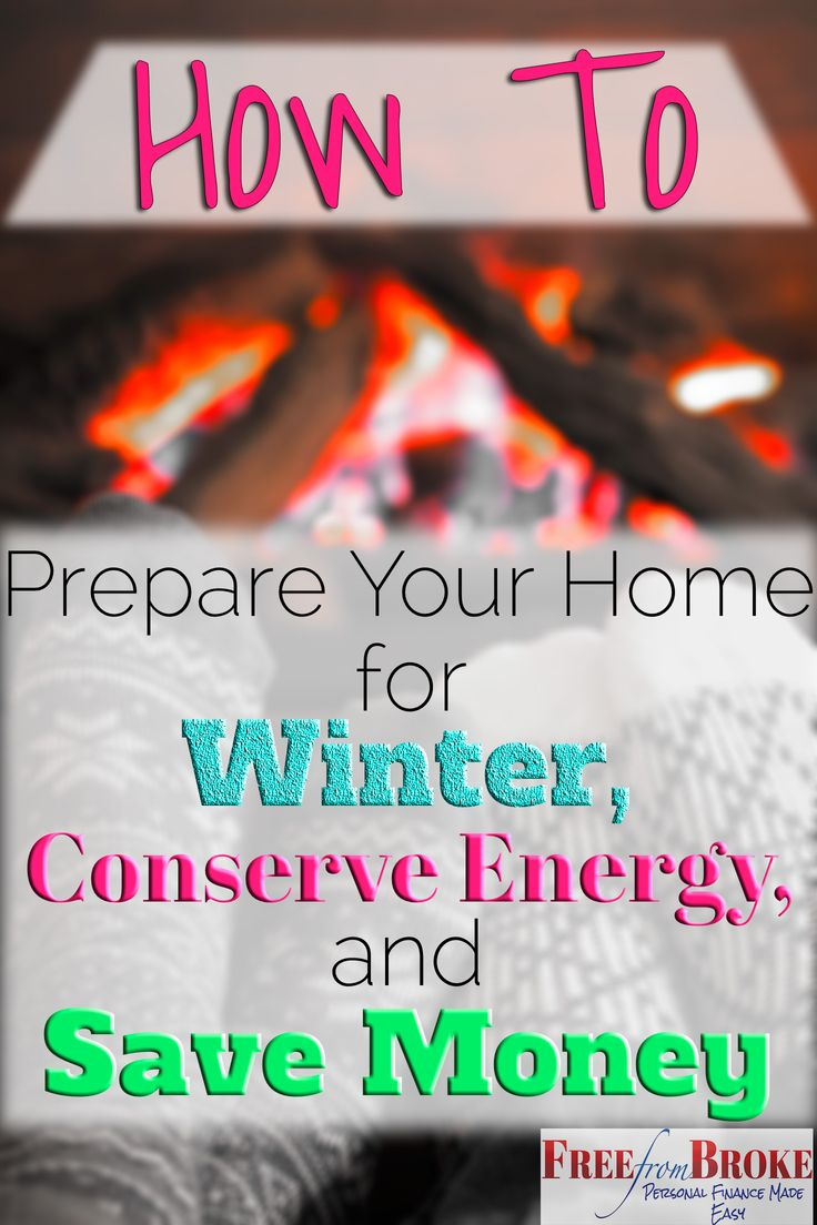 Before the winter cold hits you want to make sure you have done what you can to prepare your home for winter to both conserve energy and save money. See 11 ways you can do this. http://freefrombroke.com/ways-prepare-your-home-winter-conserve-energy-save-money/
