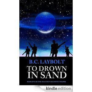 To Drown In Sand (The 10th Lunen Regiment): Book One of my military sci-fi trilogy.  600 pages, $2.99 USD Ebook ($15.99 in paperback), on Amazon and Kobo.