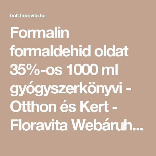 Formalin formaldehid oldat 35%-os 1000 ml gyógyszerkönyvi - Otthon és Kert - Floravita Webáruház borászati segédanyagok, vitaminok, étrend-kiegészítők, aszkorbinsav, növényi glicerin