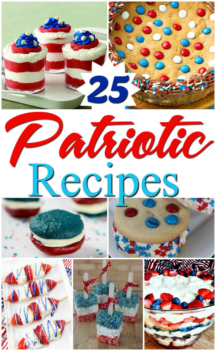 Want to kill it at your next party? Here are 25 top patriotic recipes - red, white, and blue, recipes for 4th of July - recipes for memorial day - recipes for labor day - recipes for flag day - whatthegirlssay.com