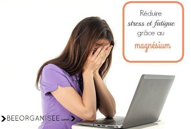 réduire stress et fatigue grâce au magnésium