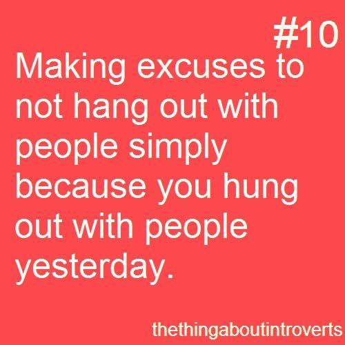 Buscando excusas para no salir simplemente porque ya saliste el día anterior. ¡Pensé que era la única!