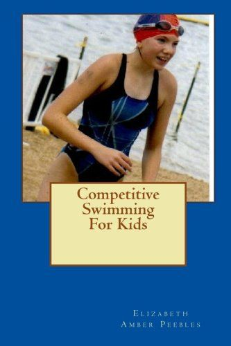 Competitive Swimming For Kids Download the ebook: http://www.good-ebooks.org/competitive-swimming-for-kids/ #ebooks #book #ebook #books #PDF