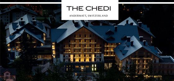 The Chedi Andermatt: Now Open in Switzerland