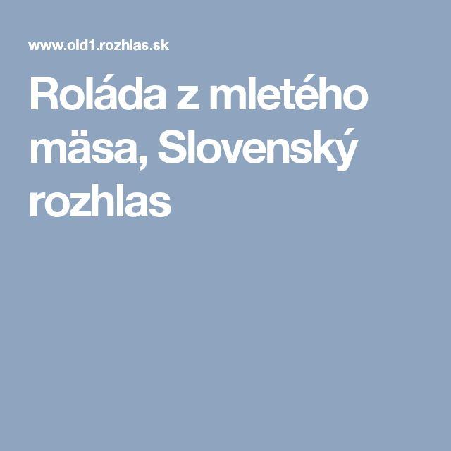 Roláda z mletého mäsa, Slovenský rozhlas