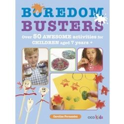 Boredom Busters - By Caroline Fernandez.  Let's get crafty! You will never be bored again with the brilliant things to make and do in Boredom Busters. The book is divided into five themed chapters: Art, Craft, Science, Food, and Travel.