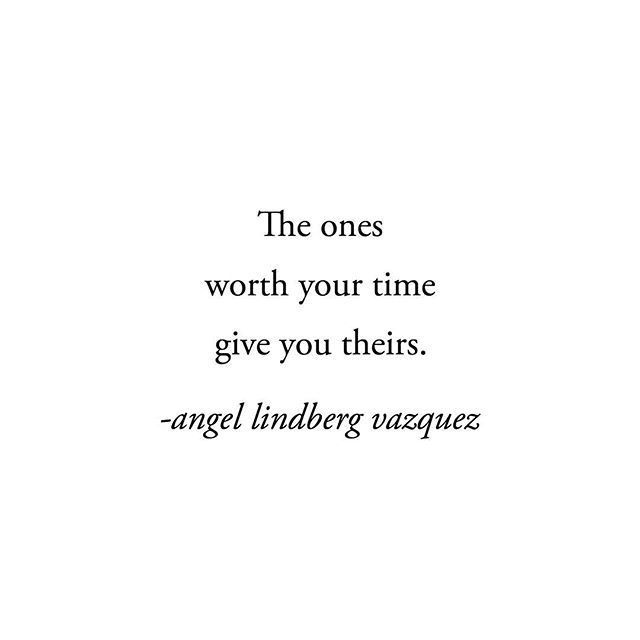 The ones worth your time give you theirs.