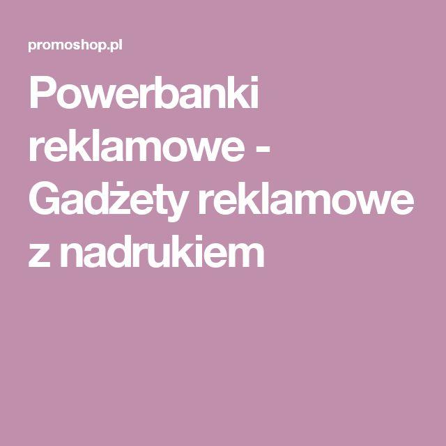 Zapraszamy po powerbanki reklamowe  - Gadżety reklamowe z nadrukiem logo