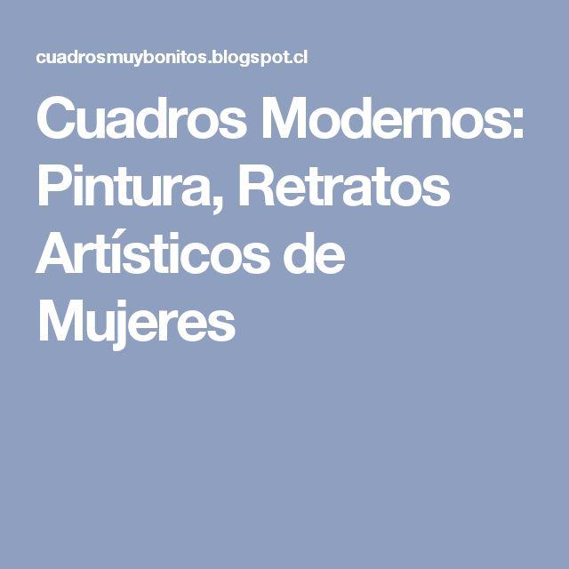 Cuadros Modernos: Pintura, Retratos Artísticos de Mujeres