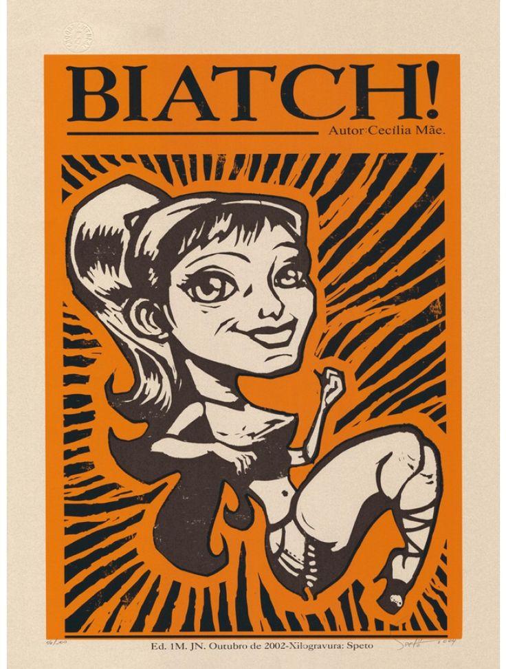 Biatch - Serigrafia