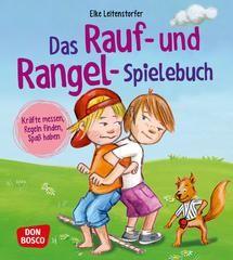 Das Rauf- und Rangel-Spielebuch: Kräfte messen, Regeln finden, Spaß haben! | Don Bosco