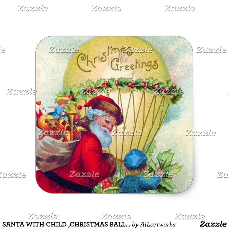 SANTA WITH CHILD ,CHRISTMAS BALLOON,HOLLYBERRIES SQUARE STICKER #balloon #vintage #xmas