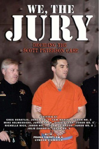 We, the Jury: Deciding the Scott Peterson Case by Mike Belmessieri