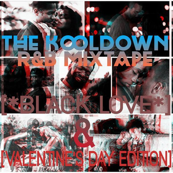 """THIS ONE'S FOR THOSE STILL ENJOYING THE'RE DAY (OR WEEK...WEEKEND...) WITH THEIR SIGNIFICANT OTHER...""""BAE"""" OR """"BOO""""....I'LL BE DROPPING:  """"THE KOOLDOWN 
