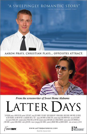 Latter Days (2003) / A promiscuous gay party animal falls for a young Mormon missionary, leading to crisis, cliché, and catastrophe. / http://youtu.be/4M77ATX4IXE