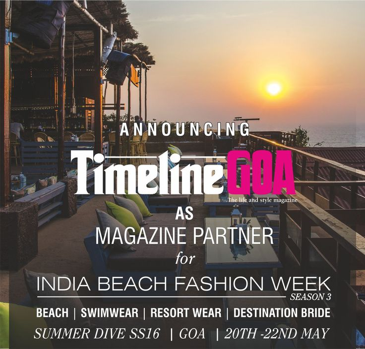 Proud to announce Timeline Goa- The Life and Style Magazine , as the official The life and style Magazine Partner for the Third Season of Summer Dive India Beach Fashion Week. Catch all exclusive Season 3 India Beach Fashion Week on TimeineGOA Magazine ‪#‎IBFW2016‬ ‪#‎SS16‬ ‪#‎TimelineGoa‬ ‪#‎SummerDive‬ ‪#‎Magazine‬ ‪#‎GoodLife‬ ‪#‎FashionWeek‬ ‪#‎Runway‬ ‪#‎Beach‬ ‪#‎Swimwear‬ ‪#‎ResortWear‬ ‪#‎DestinationBride‬ ‪#‎SummerDriveSS16‬ ‪#‎Goa‬ ‪#‎MagazinePartner‬ ‪#‎Style‬ ‪#‎Season3‬…