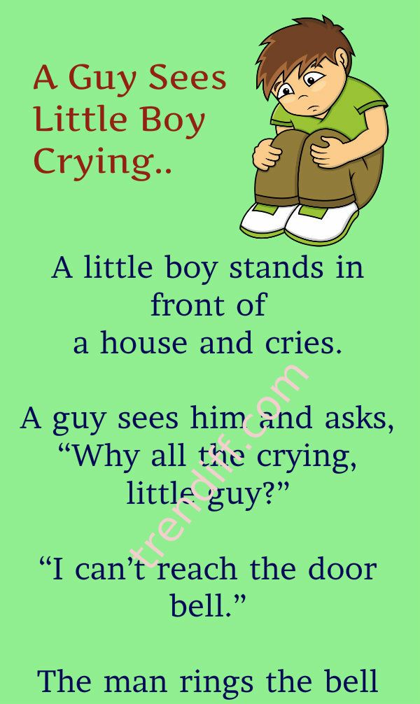A Guy Sees Little Boy Crying Boy Crying Crying Funny Jokes