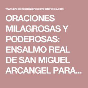 ORACIONES MILAGROSAS Y PODEROSAS: ENSALMO REAL DE SAN MIGUEL ARCANGEL PARA  VENCER ENEMIGOS, MALAS LENGUAS E INJUSTICIAS