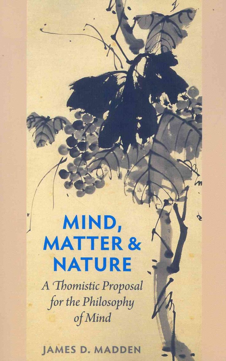 Mind, Matter & Nature: A Thomistic Proposal for the Philosophy of Mind