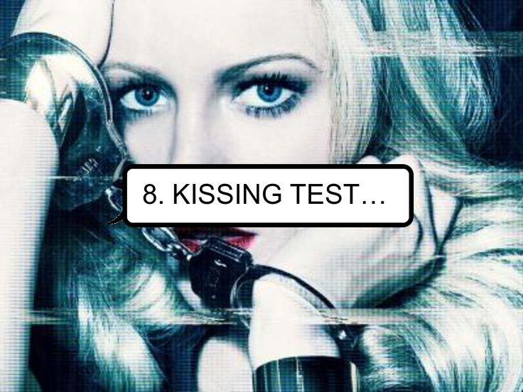 8. #Kissing Test…