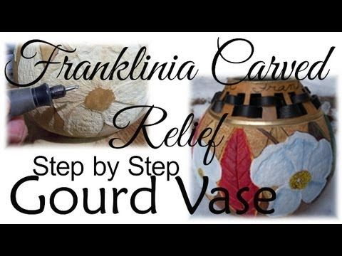 Franklinia Gourd Vase DIY: How to Carve a Dried Gourd and Many More Techniques by Bernadette Fox