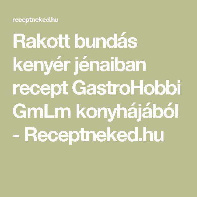 Rakott bundás kenyér jénaiban recept GastroHobbi GmLm konyhájából - Receptneked.hu