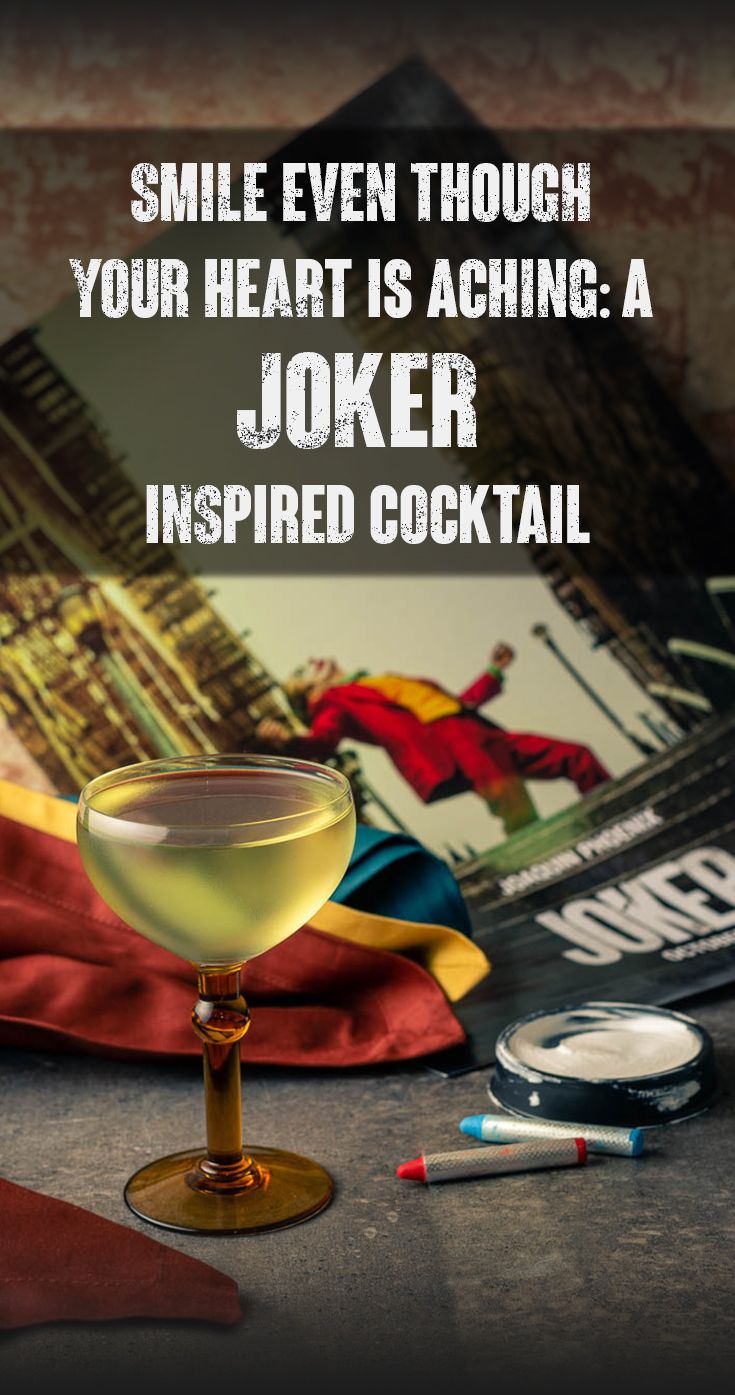 Smile Though Your Heart is Aching: A Joker Inspired Cocktail