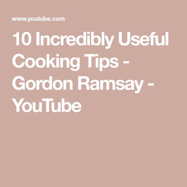 10 Incredibly Useful Cooking Tips - Gordon Ramsay - YouTube
