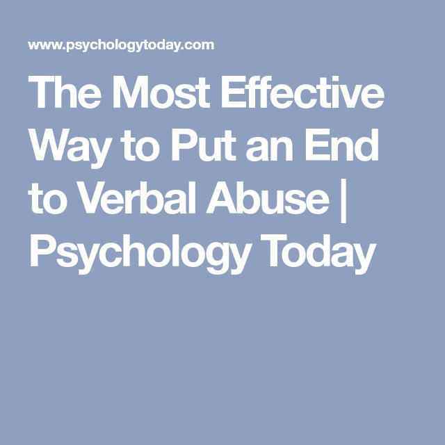 The Most Effective Way to Put an End to Verbal Abuse | Psychology Today