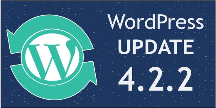 WordPress Update 4.2.2 - Security Update