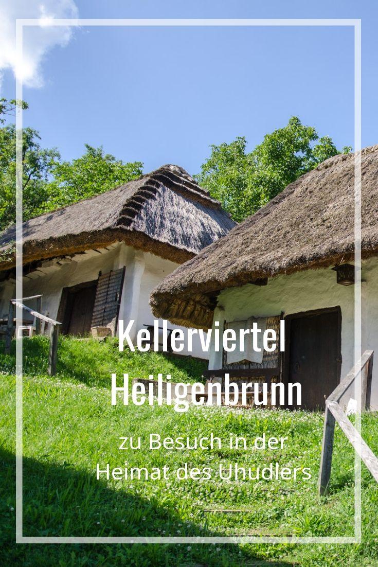 Das Kellerviertel Heiligenbrunn Schone Orte Ausflug Ausflugsziele