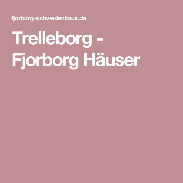 Trelleborg - Fjorborg Häuser