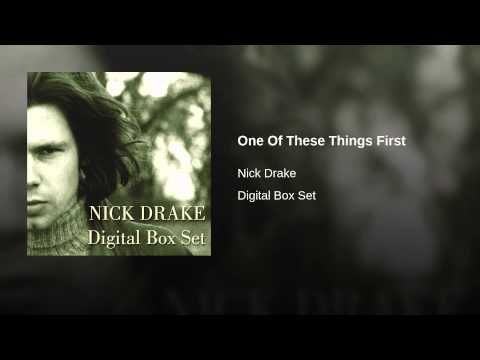 Provided to YouTube by Universal Music Group North America One Of These Things First · Nick Drake Digital Box Set ℗ 1970 Island Records Ltd. ℗ 1970 Island...
